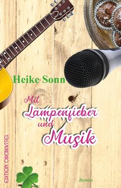 Mit Lampenfieber und Musik von Sonn,  Heike