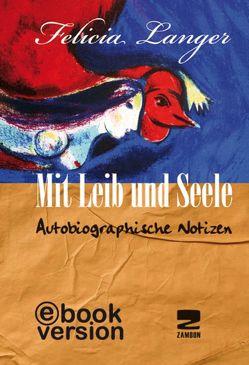 Mit Leib und Seele von Langer,  Felicia