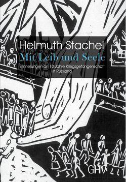 Mit Leib und Seele von Krause,  Christa, Stachel,  Helmuth, Stachel,  Martin