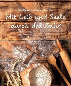Mit Leib und Seele durch das Jahr von Heinemann,  Heinz-Richard, Hurtz,  Klaus