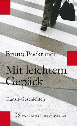 Mit leichtem Gepäck von Pockrandt,  Bruno