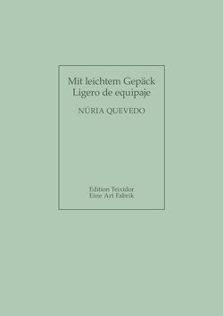 Mit leichtem Gepäck / Ligero de equipaje von Quevedo,  Nuria