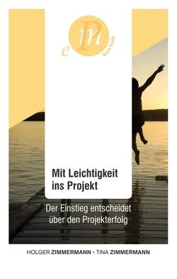 Mit Leichtigkeit ins Projekt von Prenosil,  Christoph, Zimmermann,  Holger, Zimmermann,  Tina