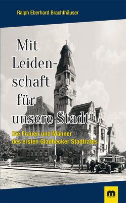 Mit Leidenschaft für unsere Stadt von Brachthäuser,  Ralph Eberhard
