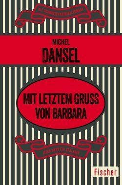 Mit letztem Gruß von Barbara von Dansel,  Michel, Hagen,  Angela von