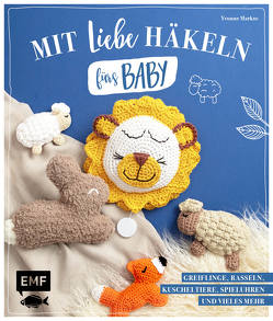 Mit Liebe häkeln fürs Baby von Markus,  Yvonne