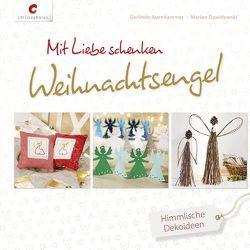 Mit Liebe schenken. Weihnachtsengel von Auenhammer,  Gerlinde, Dawidowski,  Marion