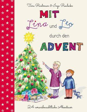 Mit Lina und Leo durch den Advent von Reulecke (Illustratorin),  Inge, Riedman (Autorin),  Tara