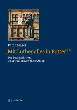 """""""Mit Luther alles in Butter?"""" von Maser,  Peter"""
