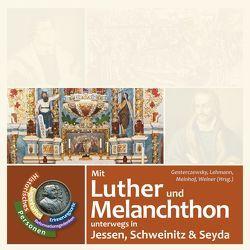 Mit Luther und Melanchthon unterwegs in Jessen, Schweinitz und Seyda von Genterczewsky,  Volkmar, Lehmann,  Ulf, Meinhof,  Thomas, Weiner,  Dennis
