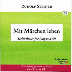 Mit Märchen leben von Steiner,  Rudolf