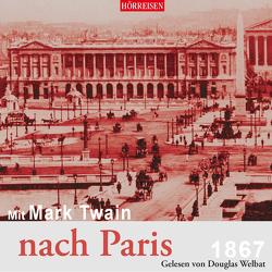 Mit Mark Twain nach Paris von Twain,  Mark, Welbat,  Douglas