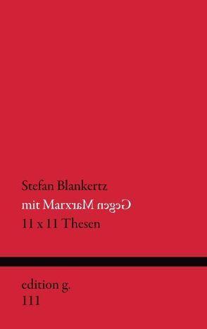 Mit Marx gegen Marx von Blankertz,  Stefan