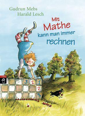 Mit Mathe kann man immer rechnen von Lesch,  Harald, Mebs,  Gudrun, Westphal,  Catharina