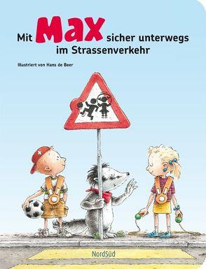 Mit Max sicher unterwegs im Strassenverkehr von Beer,  Hans de