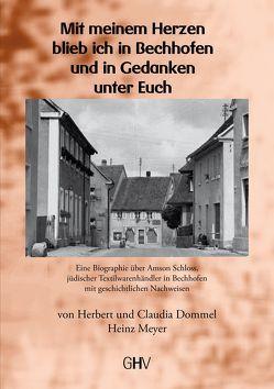 Mit meinem Herzen blieb ich in Bechhofen und in Gedanken unter Euch von Dommel,  Claudia, Dommel,  Herbert, Meyer,  Heinz