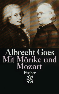 Mit Mörike und Mozart von Goes,  Albrecht