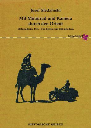 Mit Motorrad und Kamera durch den Orient von Sledzinski,  Josef