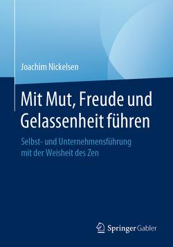 Mit Mut, Freude und Gelassenheit führen von Nickelsen,  Joachim