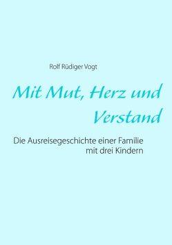 Mit Mut, Herz und Verstand von Vogt,  Rolf Rüdiger