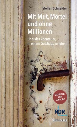 Mit Mut, Mörtel und ohne Millionen von Schneider,  Steffen