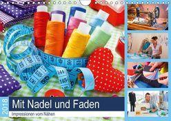 Mit Nadel und Faden 2018. Impressionen vom Nähen (Wandkalender 2018 DIN A4 quer) von Lehmann (Hrsg.),  Steffani