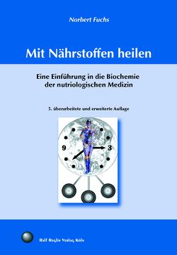 Mit Nährstoffen heilen von Fuchs,  Norbert