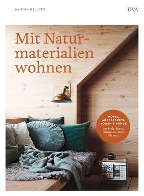 Mit Naturmaterialien wohnen von Hellweg,  Marion