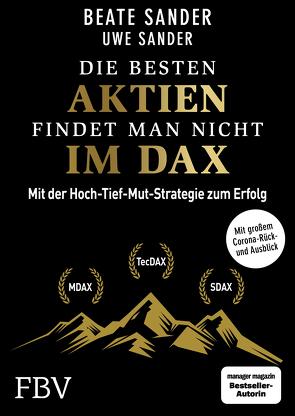 Die besten Aktien findet man nicht im DAX von Sander,  Beate, Sander,  Uwe