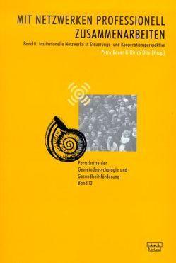 Mit Netzwerken professionell zusammenarbeiten. Band 1: Soziale Netzwerke… / Mit Netzwerken professionell zusammenarbeiten. Band 1: Soziale Netzwerke… von Bauer,  Petra, Otto,  Ulrich