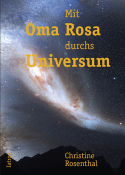Mit Oma Rosa durchs Universum von Rosenthal,  Christine