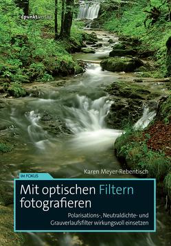 Mit optischen Filtern fotografieren von Meyer-Rebentisch,  Karen