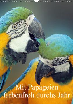 Mit Papageien farbenfroh durchs Jahr (Wandkalender 2021 DIN A3 hoch) von Bönner,  Marion