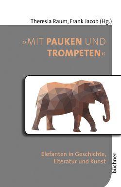 »Mit Pauken und Trompeten« von Jacob,  Frank, Raum,  Theresia