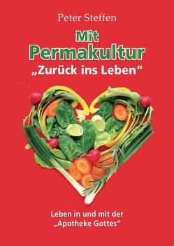 Mit Permakultur zurück ins Leben von Steffen,  Peter