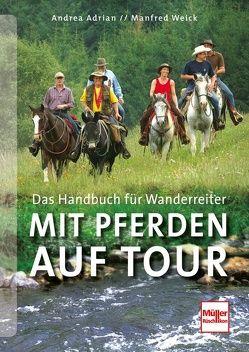 Mit Pferden auf Tour von Adrian,  Andrea, Weick,  Manfred