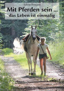 Mit Pferden sein… von Birmann,  Sabine