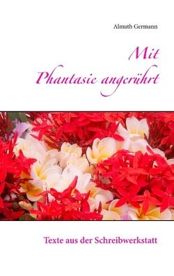 Mit Phantasie angerührt von Germann,  Almuth