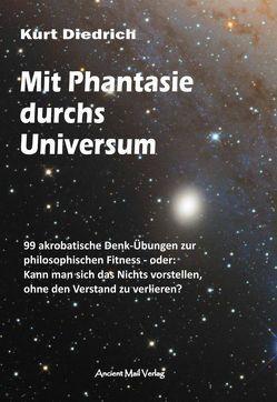 Mit Phantasie durchs Universum von Diedrich,  Kurt