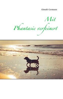Mit Phantasie verfeinert von Germann,  Almuth