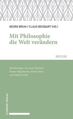 Mit Philosophie die Welt verändern von Beisbart,  Claus, Brun,  Georg