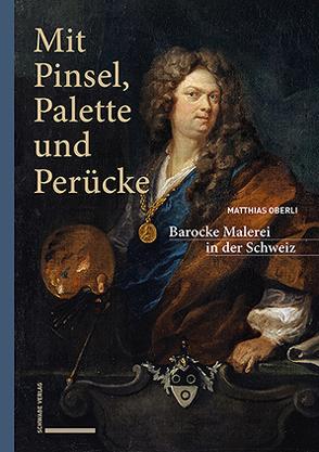 Mit Pinsel, Palette und Perücke von Oberli,  Matthias