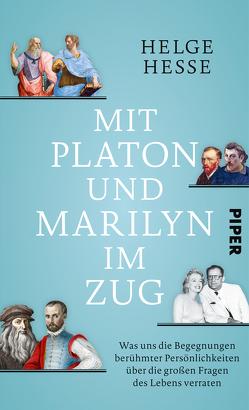 Mit Platon und Marilyn im Zug von Hesse,  Helge