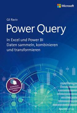 Mit Power Query in Excel und Power BI Daten sammeln, kombinieren und transformieren von Haselier,  Rainer G., Raviv,  Gil