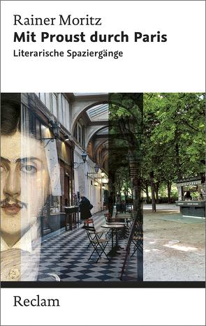 Mit Proust durch Paris. Literarische Spaziergänge von Moritz,  Rainer