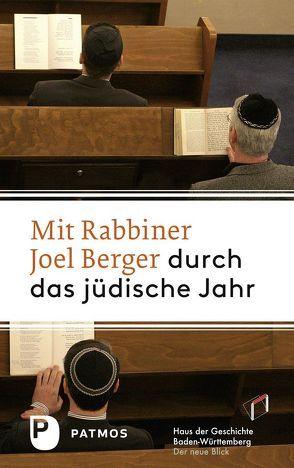 Mit Rabbiner Joel Berger durch das jüdische Jahr von Haus der Geschichte Baden-Württemberg,  Haus