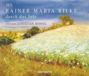 Mit Rainer Maria Rilke durch das Jahr von Berkel,  Christian, Rilke,  Rainer Maria, Wollny,  Julian