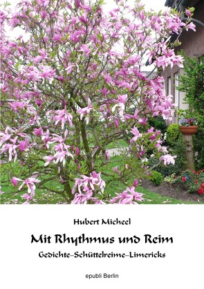Mit Rhythmus und Reim von Micheel,  Hubert