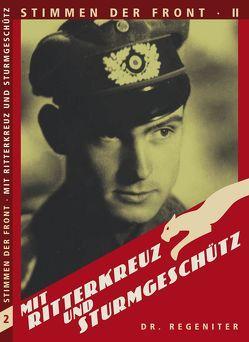 Mit Ritterkreuz und Sturmgeschütz von Regeniter ,  Alfred
