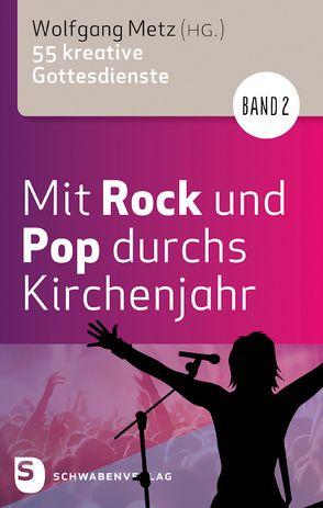 Mit Rock und Pop durchs Kirchenjahr. Band 2 von Metz,  Wolfgang